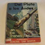 Folleto publicitario. Del Plata a Los Andes. Ferrocarril General San Martín / Advertising brochure. From Plata to The Andes. General San Martín Railway